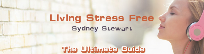 Living Stress FreeThe Ultimate Guide In 2021