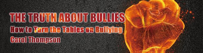 The Truth about Bullies How to Turn the Tables on Bullying