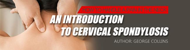 An Introduction To Cervical Spondylosis