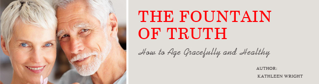 The Fountain of Truth How to Age Gracefully and Healthy In 2021