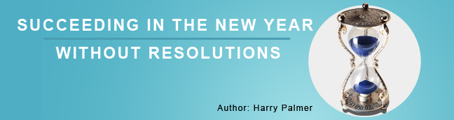 Succeeding in The New Year without Resolutions!