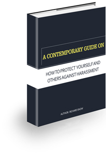 A Contemporary Guide on How to Protect Yourself and Others Against Harassment