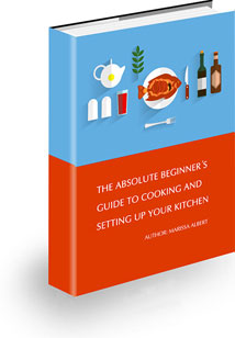 The Absolute Beginner's Guide To Cooking And Setting Up Your Kitchen!