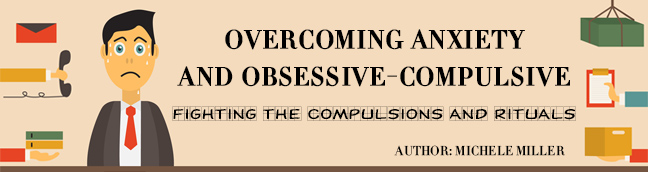 Overcoming Anxiety and Obsessive-Compulsive Disorder