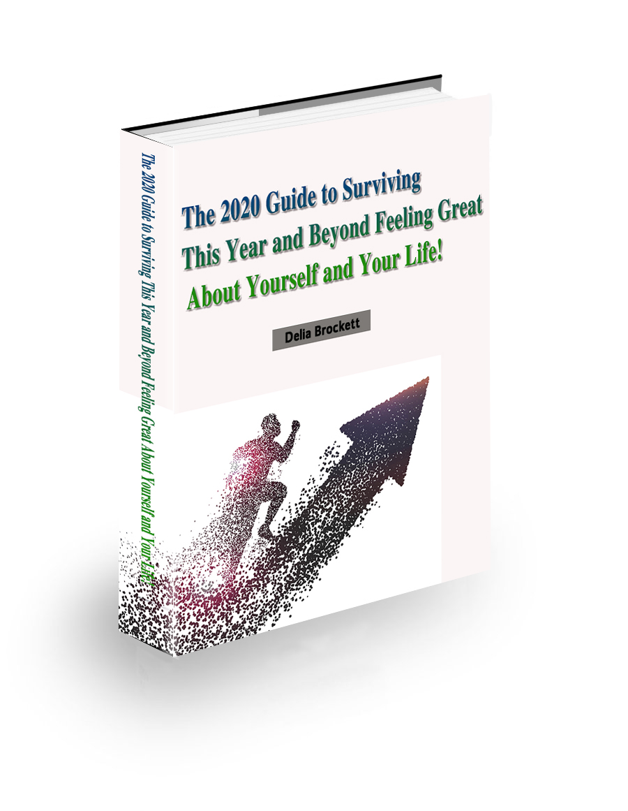 The 2020 Guide to Surviving This Year and Beyond Feeling Great About Yourself and Your Life!